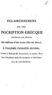 Éclaircissemens sur une inscription grecque contenant une pétition des prêtres d'Isis dans l'île de Philae, à Ptolémée Evergète Second, copiée à Philae par Cailliaud en 1816