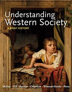Understanding Western Society  Combined Volume Book