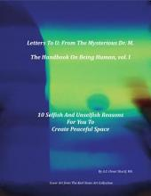 Letters To U: From The Mysterious Dr. M. - The Handbook On Being Human, vol I