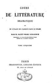 Cours de littérature dramatique ou de l'usage des passions dans le drame: Volume5