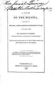 A Paper on the Militia: Presented to the Hon. James Barbour, Secretary of War, in November, 1826