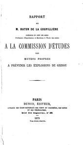 Rapport de M. Haton de la Goupillière...: à la Commission d'études des moyen propres à prévenir les explosions de Grisou