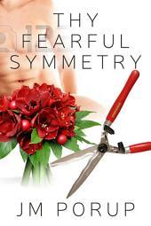 Thy Fearful Symmetry: A Tragedy for Modern Man