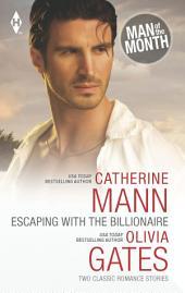 Escaping with the Billionaire: The Maverick Prince\Billionaire, M.D.