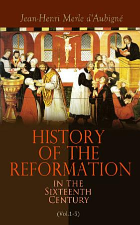 History of the Reformation in the Sixteenth Century  Vol 1 5  PDF