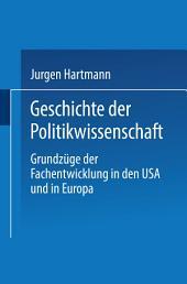 Geschichte der Politikwissenschaft: Grundzüge der Fachentwicklung in den USA und in Europa