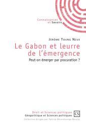 Le Gabon et leurre de l'émergence: Peut-on émerger par procuration ?