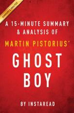 Ghost Boy by Martin Pistorius' - A 15-minute Summary & Analysis