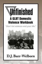 Unfinished: A Glbt Domestic Violence Workbook