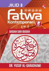 Fatwa Kontemporari Jilid 3, Siri 2 (Akidah & Ibadah): Jilid 3