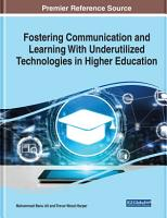 Fostering Communication and Learning With Underutilized Technologies in Higher Education PDF