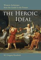 The Heroic Ideal PDF