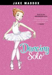 Jake Maddox Girl: Dancing Solo
