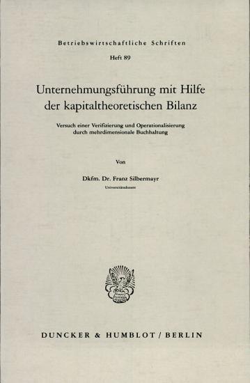 Unternehmungsf  hrung mit Hilfe der kapitaltheoretischen Bilanz PDF