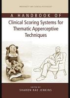 A Handbook of Clinical Scoring Systems for Thematic Apperceptive Techniques PDF