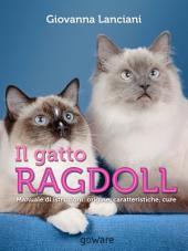 Il gatto Ragdoll. Manuale di istruzioni: origine, caratteristiche, cure