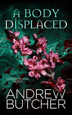 A Body Displaced (Lansin Island Paranormal Mysteries 2)