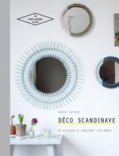Déco scandinave: 20 projets à réaliser soi-même