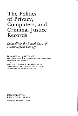 The Politics of Privacy  Computers  and Criminal Justice Records PDF