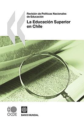 Revision De Politicas Nacionales De Educacion La Educacion Superior En Chile