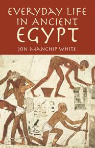 Everyday Life in Ancient Egypt PDF