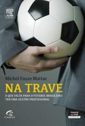 Na Trave: O Que Falta Para o Futebol Brasileiro ter uma Gestão Profissional
