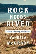 Rock Needs River Book