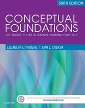 Conceptual Foundations - E-Book: The Bridge to Professional Nursing Practice, Edition 6