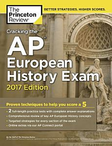 Cracking the AP European History Exam  2017 Edition Book