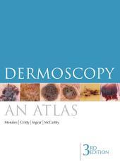 Dermoscopy: An Atlas 3rd Edition