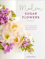 Modern Sugar Flowers, Volume 2