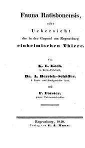 Fauna Ratisbonensis oder Uebersicht der in der Gegend um Regensburg einheimischen Thiere