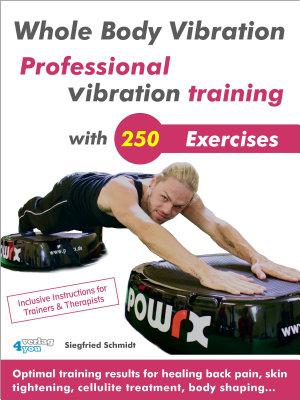 Whole Body Vibration. Professional vibration training with 250 Exercises.