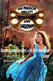 Das magische Amulett #61: Mörderischer Zauber: Romantic Thriller