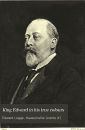 King Edward in His True Colours: With Appreciations of Edward VII