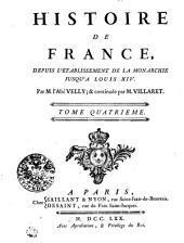 Histoire De France, Depuis L'Établissement De La Monarchie Jusqu'a Louis XIV.: Tome Quatrieme, Volume4