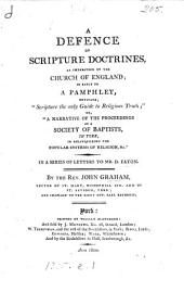 A defence of Scripture doctrines, as understood by the Church of England; in reply to a pamphlet entitled 'Scripture the only guide to religious truth'. In a series of letters to D. Eaton