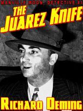 The Juarez Knife: Manville Moon, Detective #1