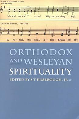 Orthodox and Wesleyan Spirituality PDF