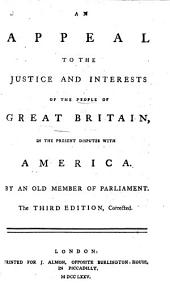 An Appeal to the justice and interests of the People of Great Britain in the present disputes with America. By an Old Member of Parliament A. Lee?