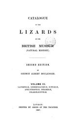 Catalogue of the Lizards in the British Museum  Natural History   Lacertid    Gerrhosaurid    Soinid    Anclytropid    Dibamid    Cham  leontid    1887 PDF