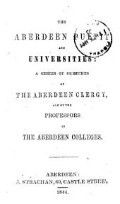 The Aberdeen pulpit and universities: a series of sketches of the Aberdeen clergy, and of the professors in the Aberdeen colleges