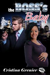 The Boss's Baby: A BWWM Billionaire Pregnancy Romance