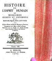Histoire de l'esprit humain ou mémoires secrets et universels de la République des lettres: Volume8
