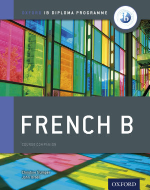 Oxford IB Diploma Programme  French B Course Book Companion PDF