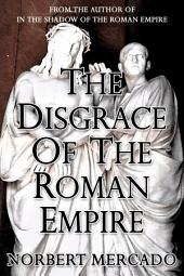 The Disgrace Of The Roman Empire
