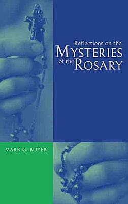Reflections on the Mysteries of the Rosary