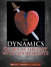 THE DYNAMICS OF ART AS THERAPY WITH ADOLESCENTS: (2nd Ed.)