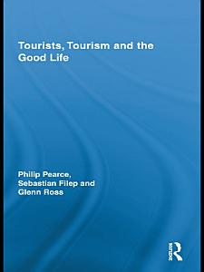 Tourists  Tourism and the Good Life PDF