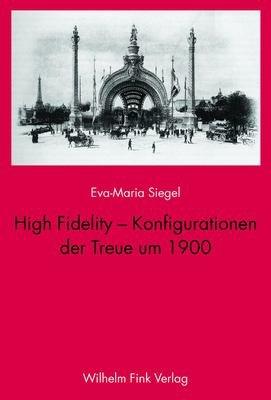 High Fidelity   Konfigurationen der Treue um 1900 PDF